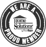 We are a Proud Member Home Solutions